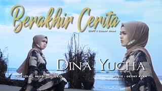 Dina Yucha - Berakhir Cerita   Official Music Video