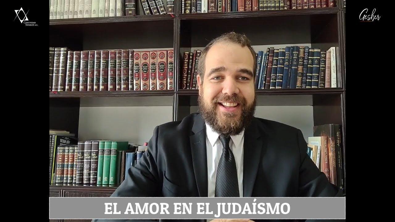 EL AMOR EN EL JUDAÍSMO- Cómo crear relaciones exitosas- Por el Rabino Moisés Chicurel