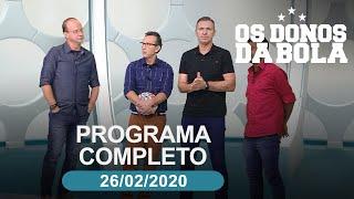 Os Donos da Bola - 26/02/2020 - Programa completo