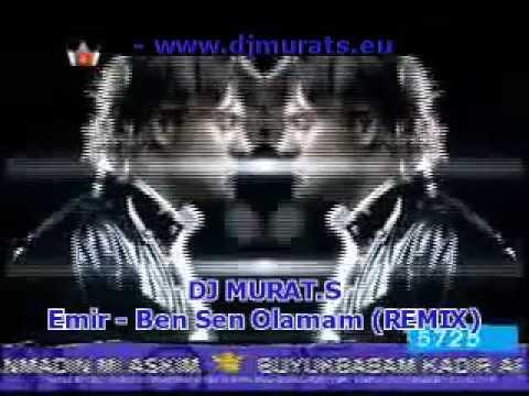 DJ MURAT.S vs. Emir - Ben Sen Olamam ( REMIX ) Videoklip
