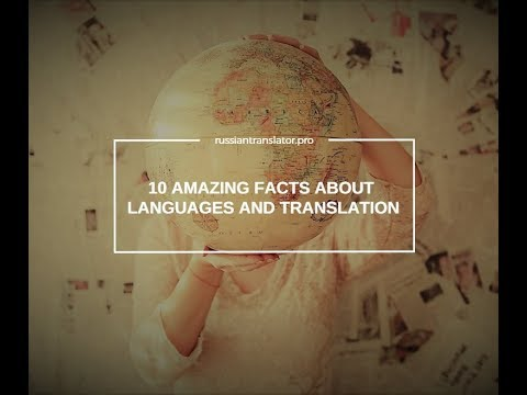 10 AMAZING FACTS ABOUT TRANSLATION AND LANGUAGES