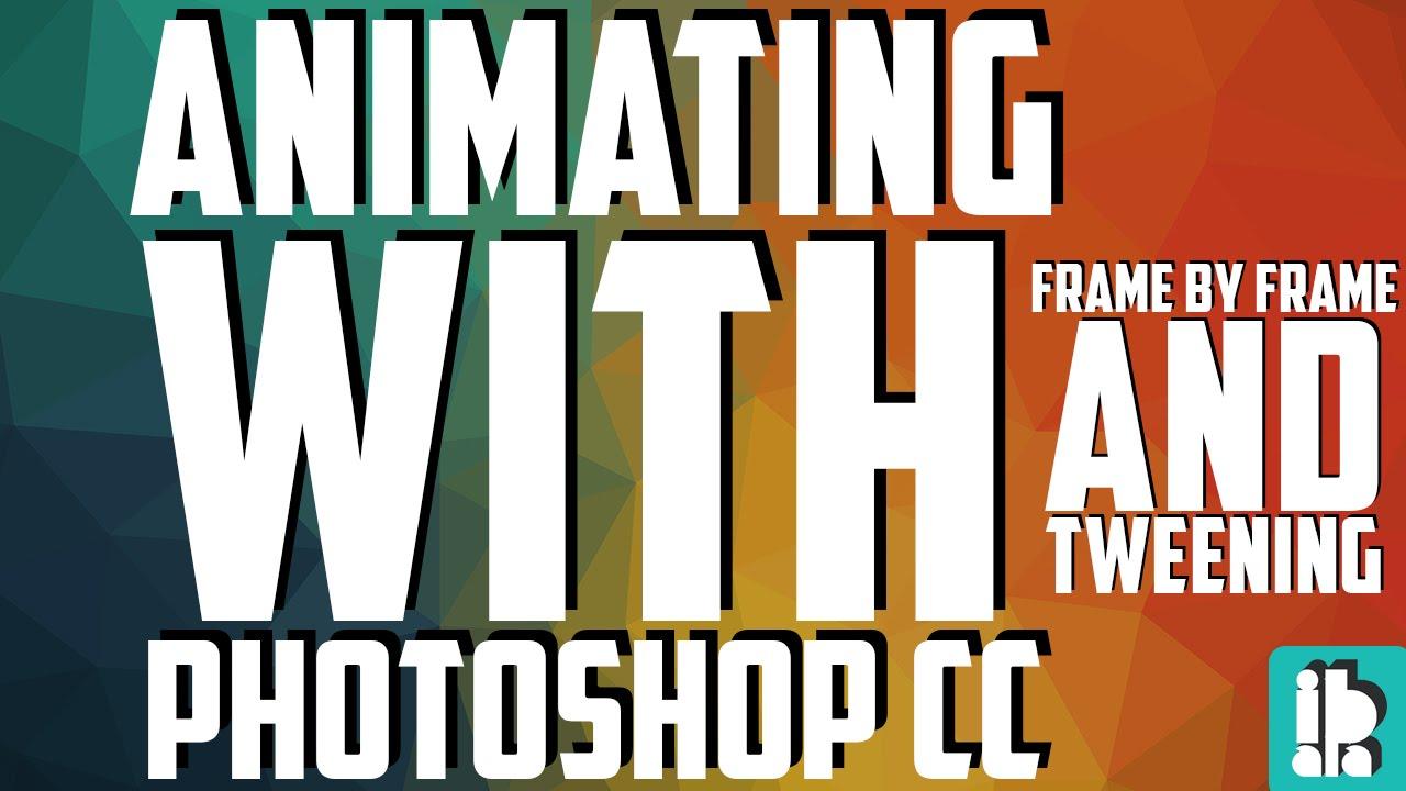 Frame by frame animation and tweening photoshop cc youtube jeuxipadfo Image collections