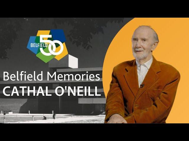 Belfield Memories - Professor Emeritus Cathal O'Neill