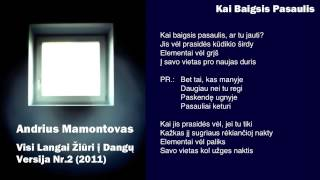Watch Andrius Mamontovas Kai Baigsis Pasaulis video