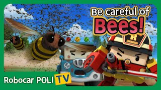 Be careful of Bees! | Robocar Poli Clips