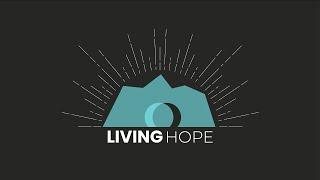 Living Hope: Hope Restored