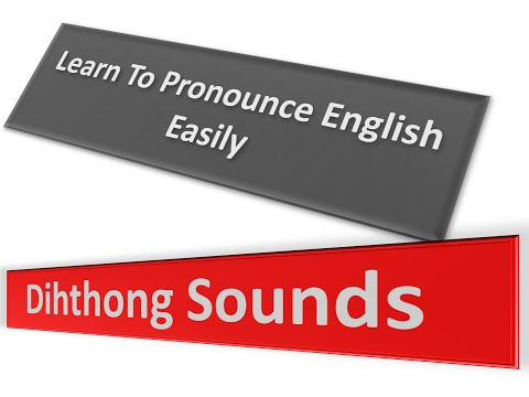 How To Pronounce English Words Easily | English Pronunciation Training | Diphthong Sounds