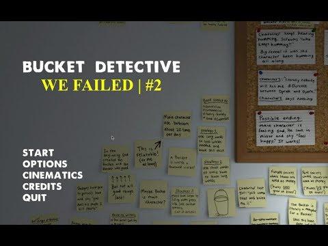 WE FAILED | Bucket Detective #2 |