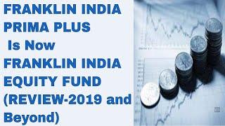 Mutual Fund Review:Franklin India Prima Plus Fund|Franklin India Equity Fund|Franklin Templeton Fund