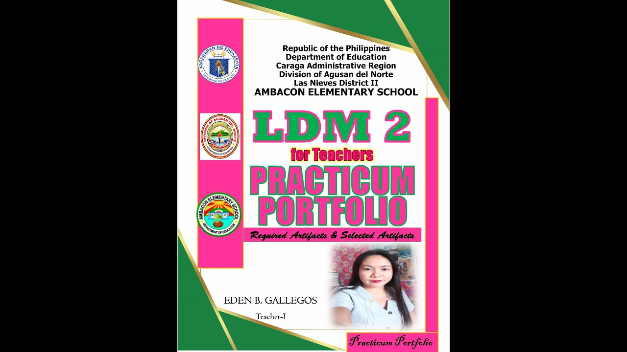 Download VALIDATED LDM2 PRACTICUM PORTFOLIO FOR TEACHER with Annotations and complete artifacts
