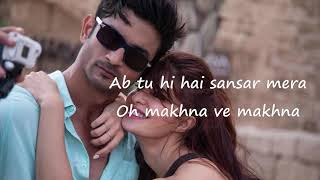 Makhna - Drive| Sushant Singh Rajput, Jacqueline Fernandez, Yasser Desai, Asees Kaur lyrics 2019