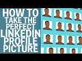 How To Take The Perfect LinkedIn Profile