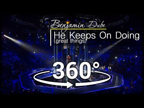 Benjamin Dube - He keeps on doing [360 video]
