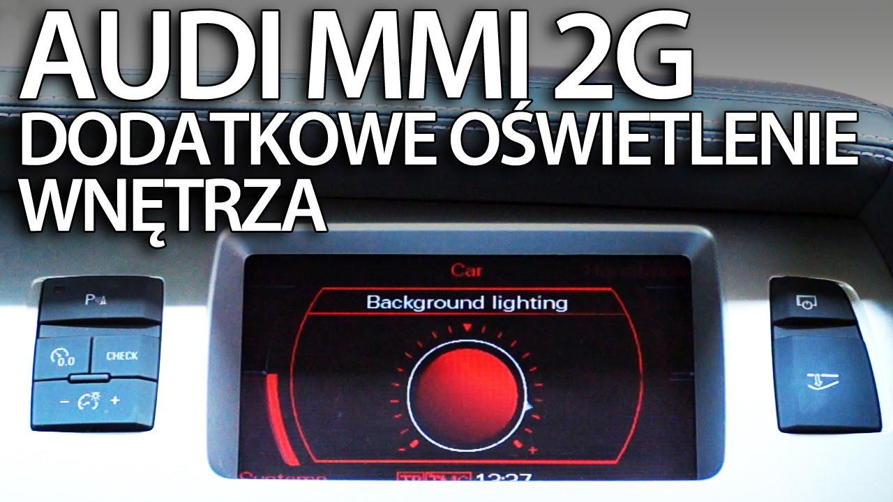 Aktywacja Dodatkowego Oświetlenia Wnętrza Audi Mmi 2g A4 A5 A6 A8