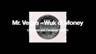MR  VEGAS – WUK DI MONEY (UP CLOSE & PERSONAL RIDDIM)