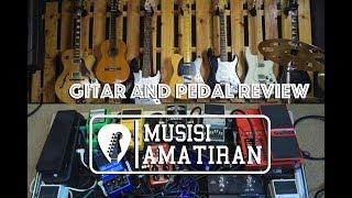 Review Gitar dan Pedal Effect Musisi Amatiran