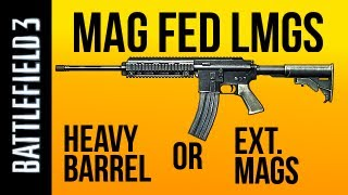 Magazine Fed LMGs: Heavy Barrel or Extended Mags? (BF3 M27 IAR Gameplay)