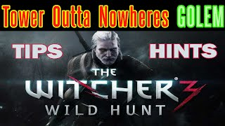 The Witcher 3 - The Tower Outta Nowheres GOLEM Walkthough Guide Tips - Quest 4 Infinite XP Glitch