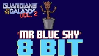 Mr. Blue Sky [8 Bit Tribute to E.L.O. & Guardians of the Galaxy 2] - 8 Bit Universe