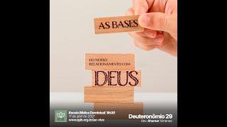 EBD | Deuteronômio 29 - As bases do nosso relacionamento com Deus - Rev. Ithamar Ximenes