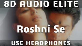 8D AUDIO | Roshni Se - Ashoka | Abhijeet, Alka Yagnik | Shah Rukh Khan, Kareena Kapoor |
