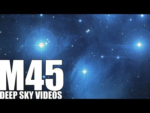 Seven Sisters or Pleiades (M45) - Deep Sky Videos