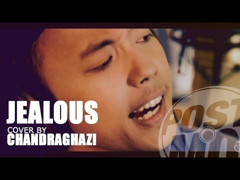 JEALOUS - LABRINTH (COVER BY CHANDRAGHAZI)