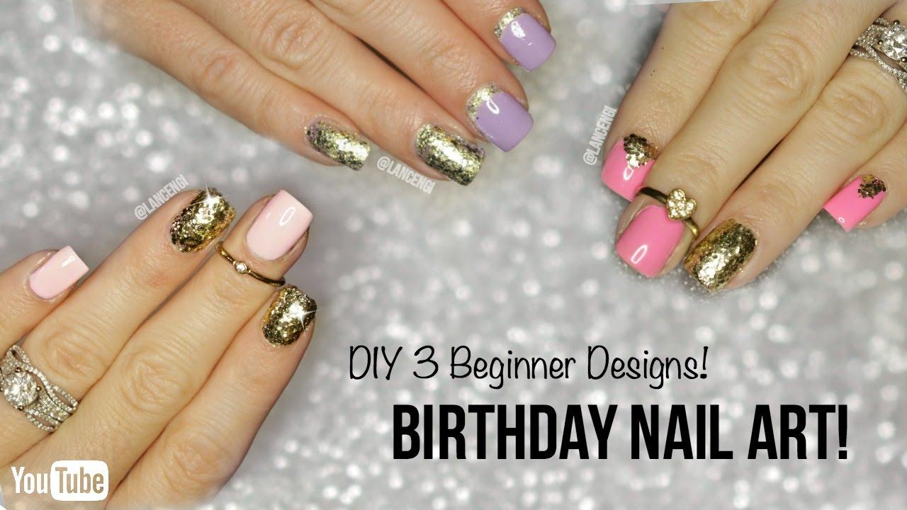 YouTube Premium - 3 Easy DIY Birthday Nail Art Designs Lancengi - YouTube
