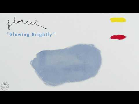 "Florist - ""Glowing Brightly"" (Official Audio)"