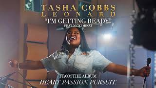 Download Tasha Cobbs Leonard - I'm Getting Ready ft. Nicki Minaj (Official Audio) Mp3 and Videos