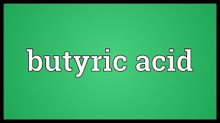 Butyric acid Meaning