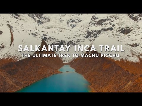 Salkantay Inca Trail: The Ultimate Trek to Machu Picchu - official video