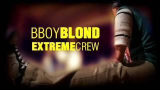 Bboy Blond Extreme Crew 2011