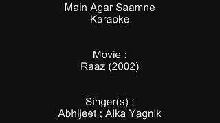 Main Agar Saamne - Karaoke - Raaz (2002) - Abhijeet ; Alka Yagnik
