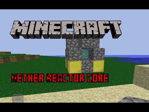 MCPE: Going To The Nether/ How To Build The Nether Reactor Core 9.5