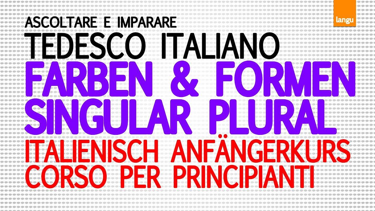 Italienisch für Anfänger - die Farben singular plural / Formen ...