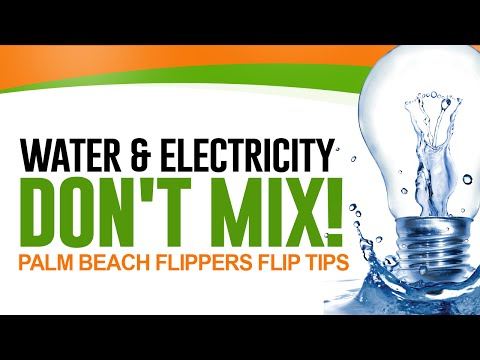 Water & Electricity Don't Mix! - Palm Beach Flippers Flip Tips