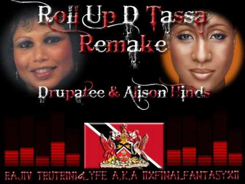 Roll Up D Tassa BY Drupatee & Alison Hinds