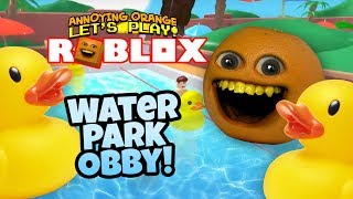 Roblox: Water Park Obby! [Annoying Orange Plays]