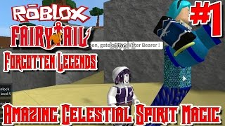 Amazing Celestial Spirit Magic! | Roblox: Fairy Tail Forgotten Legends - Episode 1