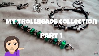My Trollbeads Collection as of May 2018 pt1