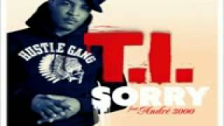 T.I. - Sorry [feat. Andre 3000]