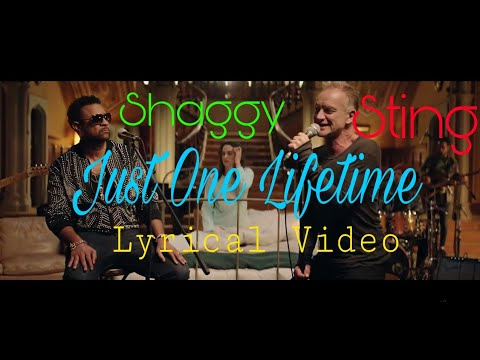 Sting, Shaggy - Just One Lifetime (Lyrical Video)