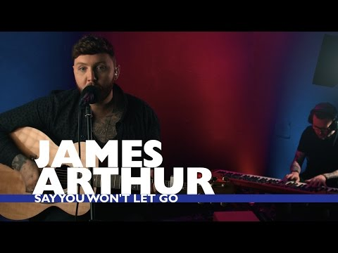 James Arthur - 'Say You Won't Let Go' (Capital Live Session)