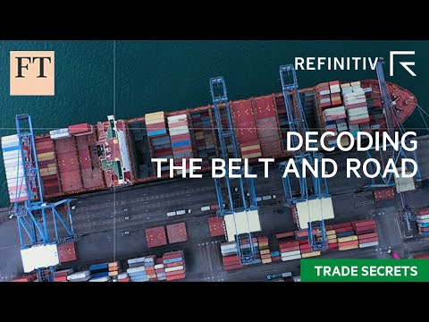 Beyond the controversy: what impact will China's Belt and Road initiative have? | FT Trade Secrets