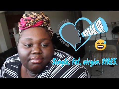 Speak the Unspeakable : I'm a 23 year old single, virgin. #2 |TaKenyah