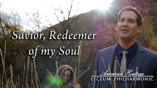 Savior Redeemer of My Soul - Dallyn Bayles, Jenny Baker, and American Heritage Lyceum Philharmonic