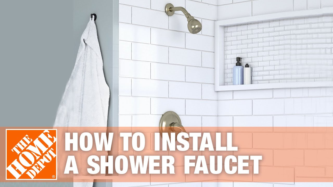 How To Install A Shower Faucet The Home Depot You