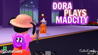 DORA Plays MADCITY II Roblox