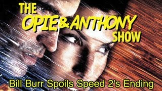 Opie & Anthony: Bill Burr Spoils Speed 2